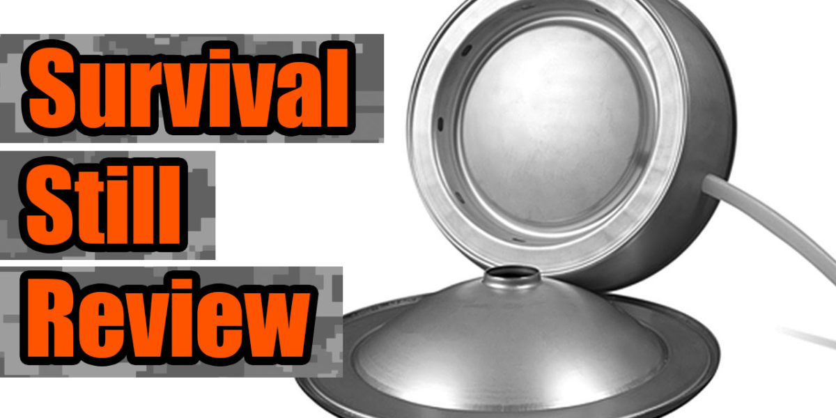 Survival Still Review - Stainless Steel, portable, non-electric water distiller